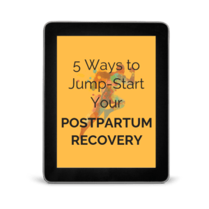 5 WAYS TO JUMPSTART YOUR POSTPARTUM RECOVERY