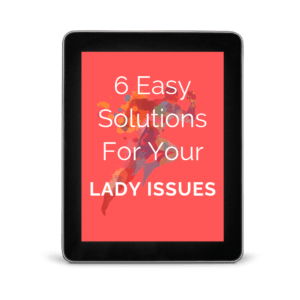 Easy Solutions for Your Lady Issues